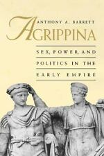 Agrippina: Sex, Power, and Politics in the Early Empire by Barrett, Anthony A.