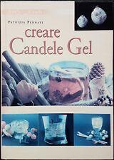 Patrizia Pennati, Art & Craft - Creare Candele Gel, Ed. DVE, 2002