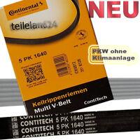 NEU Continental Keilrippenriemen 5PK1640 5PK1635 5PK1644 ohne Klimaanlage