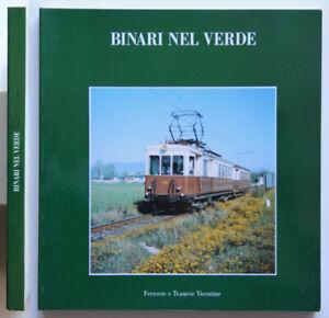 Binari nel verde Ferrovie Tramvie Vicentine Giorgio Chiericato Renato Corà 1991