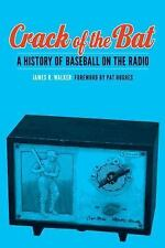 Crack of the Bat: A History of Baseball on the Radio: By Walker, James R.