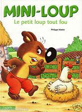 Mini-Loup N°9 - Le Petit Loup Tout Fou - P. Matter - Eds. Hachette - 2010