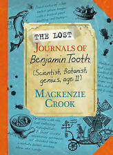 The Lost Journals of Benjamin Tooth NEW BOOK by MacKenzie Crook (Hardback, 2013)