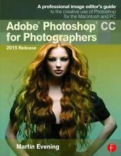 ADOBE PHOTOSHOP CC FOR PHOTOGRAPHERS, 2015 RELEASE - EVENING, MARTIN - NEW PAPER