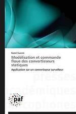 Modélisation et commande floue des convertisseurs statiques: Application sur un