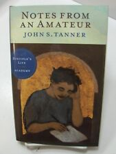 NOTES FROM AN AMATEUR A Disciples Life in the Academy Tanner Mormon LDS