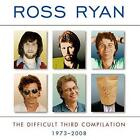 ROSS RYAN The Difficult Third Compilation 1973-2008 CD NEW