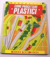 Manuali 1 - Come progettare plasici - 1^ed. 1985