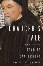 Chaucer's Tale : 1386 and the Road to Canterbury by Paul Strohm (2014, Hardcover