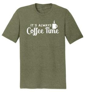 Mens It's Always Coffee Time Tri-Blend Tee Mom Dad Coffee Lover Shirt