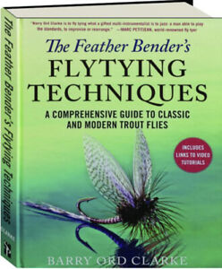 Feather Bender's Flytying Techniques Comprehensive Guide Classic ... Trout Flies