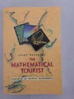 Mathematical Tourist : Snapshots of Modern Mathematics by Ivars Peterson PB