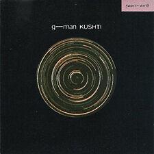 G-MAN = kushti = MINIMAL AMBIENT TECHNO GROOVES !!