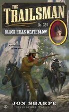 The Trailsman #395: Black Hills Deathblow (Paperback or Softback)