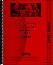International Harvester TD12 Crawler Service Manual