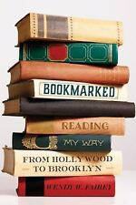 Bookmarked: Reading My Way from Hollywood to Brooklyn Fairey, Wendy W. Hardcove