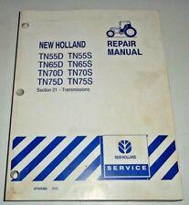 New Holland TN55D-TN75D TN55S-TN75S Tractor TRANSMISSIONS Repair Manual TN65/70D