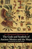 An Illustrated Dictionary of the Gods and Symbols of Ancient Mexico and the M...
