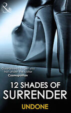 12 SHADES OF SURRENDER _ UNDONE _ MILLS & BOON SPICE _ SHOP SOILED _ FREEPOST UK