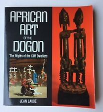 AFRICAN ART OF THE DOGON THE MYTH OF THE CLIFF DWELLERS BY JEAN LAUDE SOFTCOVER
