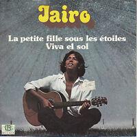 45TRS VINYL 7''/ FRENCH SP JAIRO / LA PETITE FILLE SOUS LES ETOILES
