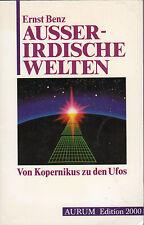AUSSERIRDISCHE WELTEN - Von Kopernikus zu den Ufos - Ernst Benz BUCH