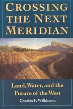 Crossing the Next Meridian, Very Good, Wilkinson, Charles F Book