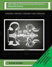 2001 AUDI A4 TDI Turbocompresor Reconstruir y Reparación de Guía :...