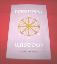 """Perennial Wisdom""  Elda Hartley  *1985*  1st Edition  (Author Signed)  VG+"
