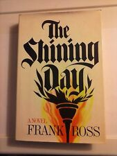 The Shining Day by Frank Ross 1981 Hardcover Good Condition First Edition
