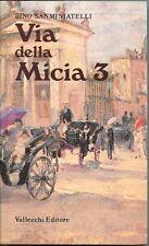 Via della Micia 3 - Bino Sanminiatelli - Vallecchi  - 3424