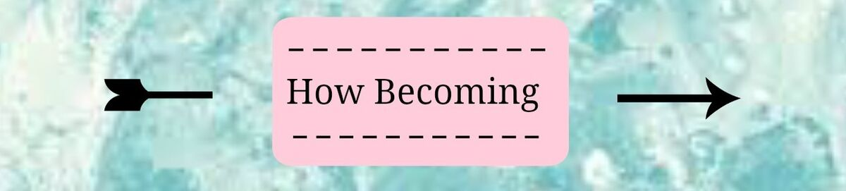 How Becoming