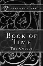 The Custos: Book of Time : The Custos by Savannah Verte (2016, Paperback)