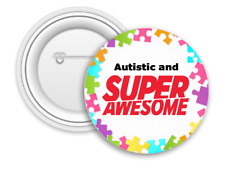 Autism Badge - Autistic and Super Awesome - 58mm Badge - Safety Pin Back