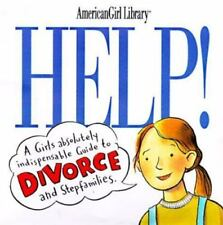 Help!: A Girl's Guide to Divorce and Stepfamilies (American Girl Library) by Ho