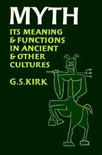 Myth: Its Meaning and Functions in Ancient and Other Cultures (Sather Classical