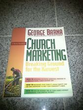 A Step-by-Step Guide to Church Marketing : Breaking Ground for the Harvest by...