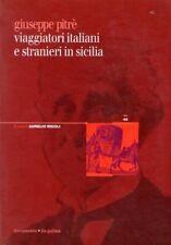 VIAGGIATORI ITALIANI E STRANIERI IN SICILIA PITRE' ILA DE PALMA VOL.I T.II JA609