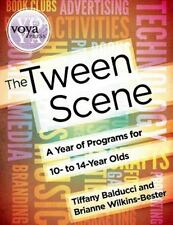 The Tween Scene: A Year of Programs for 10- To 14-Year Olds (Paperback or Softba