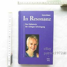 In Resonanz - Das Geheimnis der richtigen Schwingung von Jasmuheen
