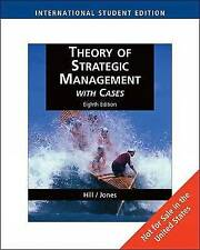Theory of Strategic Management with Cases, International Edition, Charles Hill,