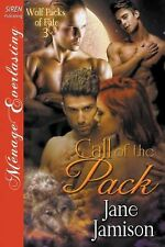 Call of the Pack [Wolf Packs of Fate 3] (Siren Publishing Menage Everlasting) by