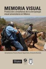 Colecci&#65533n EMIC: Memoria Visual : Producción y Enseñanza de la...