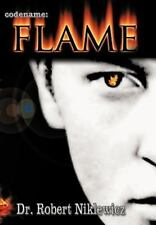 Codename: Flame : The Untold Saga of a Young, Defiant Freedom Fighter in the...