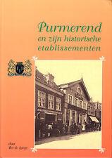 PURMEREND EN ZIJN HISTORISCHE ETABLISSEMENTEN - Ber de Lange