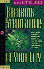 Breaking Strongholds in Your City: How to Use Spiritual Mapping Tomake Your