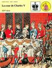 FICHE CARD La Cour de Charles V roi savant & l'Empereur Charles IV France 90s