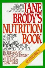 Jane Brody's Nutrition Book: A Lifetime Guide to Good Eating for Better Health a