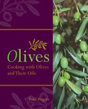 Olives: Cooking with Olives and Their Oils