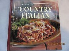 Country Italian : Favorite Brand Name (2007, Hardcover) AUTHENTIC ITALY RECIPES